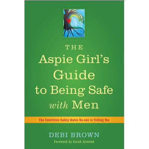 Aspie Girl's Guide to Being Safe with Men