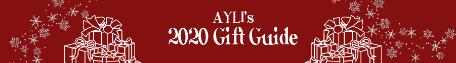 AYLI's 2020 Gift Guide