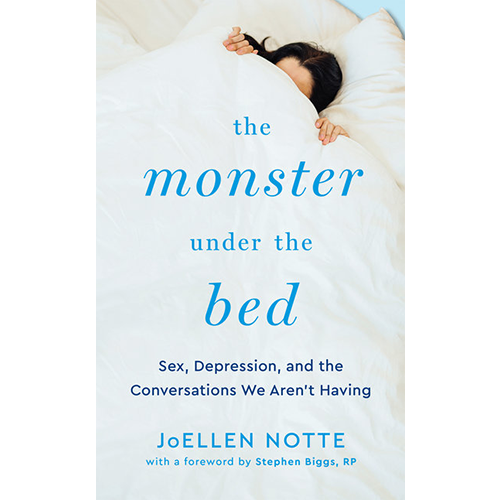 The Monster Under The Bed: Sex, Depression, & the Conversations We Aren't Having cover