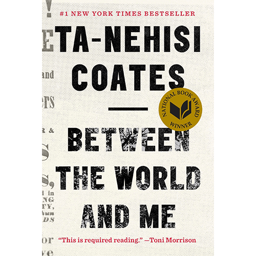 Between the World and Me by Ta-Nehisi Coates front cover