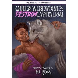 Queer Werewolves Destroy Capitalism